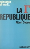 Albert Soboul - La Ire République, 1792-1804.