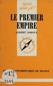 Albert Soboul - Le Premier Empire (1804-1815).