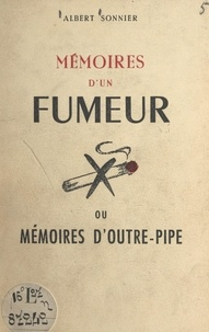 Albert Sonnier - Mémoires d'un fumeur - Ou Mémoires d'outre-pipe.