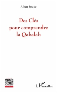 Albert Soued - Des clés pour comprendre la Qabalah.