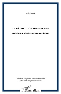 Albert Soued - La revolutions des messies.