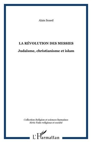 Albert Soued - La revolutions des messies.
