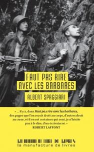 Albert Spaggiari - Faut pas rire avec les barbares.