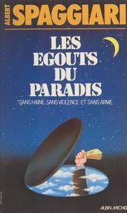 Albert Spaggiari - Les égouts du paradis - Sans haine, sans violence et sans arme.