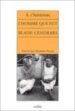 Albert t'Serstevens - L'homme que fut Blaise Cendrars.