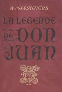 Albert t'Serstevens et Louis Ferrand - La légende de Don Juan.