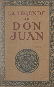 Albert t'Serstevens et Pierre Courtois - La légende de Don Juan.
