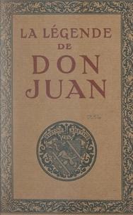 Albert t'Serstevens et Pierre Courtois - La légende de Don Juan.