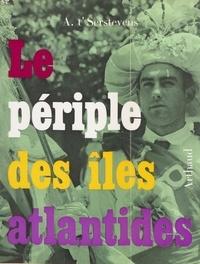 Albert t'Serstevens et Amandine Doré - Le périple des îles atlantides - Madère, Açores, Canaries.
