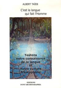 Albert Taïeb - C'est la langue qui fait l'Homme ! - Testons notre connaissance de la langue et notre culture francophone.