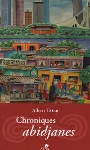 Albert Taïeb - Chroniques abidjanes.