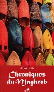 Albert Taïeb - Chroniques du Maghreb.