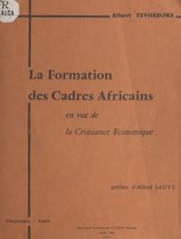 Albert Tévoédjrè et Alfred Sauvy - Contribution à une synthèse sur le problème de la formation des cadres africains en vue de la croissance économique - Thèse de Doctorat.