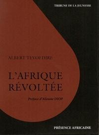 Albert Tévoédjrè - L'Afrique révoltée.