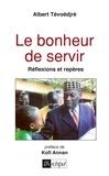 Albert Tévoédjrè - Le bonheur de servir.