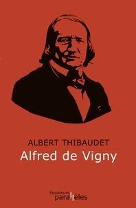 Albert Thibaudet - Alfred de Vigny.