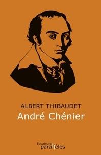 Albert Thibaudet - André Chénier.