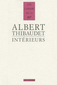 Albert Thibaudet - Intérieurs - Baudelaire, Fromentin, Amiel.