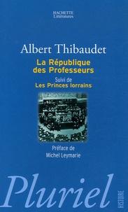 La République des Professeurs suivi de Les Princes lorrains.pdf