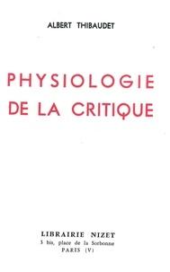 Albert Thibaudet - Physiologie de la critique.