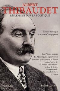 Albert Thibaudet - Réflexions sur la politique.