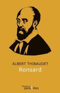 Albert Thibaudet - Ronsard.