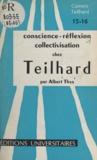 Albert Thys et Dominique de Wespin - Conscience, réflexion, collectivisation chez Teilhard.