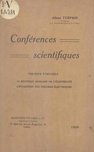 Albert Turpain - Conférences scientifiques (1) - Le nouveau domaine de l'électricité. L'évolution des théories électriques.