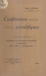Albert Turpain - Conférences scientifiques (2) - L'éclairage et le chauffage électrique. La naissance d'une lampe à incandescence.