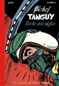 Albert Uderzo et Jean-Michel Charlier - Michel Tanguy, L'Ecole des Aigles - Une aventure du journal Pilote.