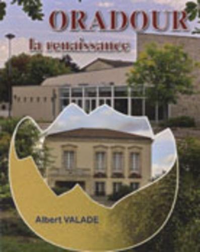 Albert Valade - Oradour - La renaissance.