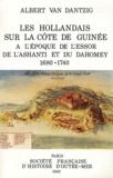 Albert Van Dantzig - Les Hollandais sur la côte de Guinée à l'époque de l'essor de l'Ashanti et du Dahomey, 1680-1740.