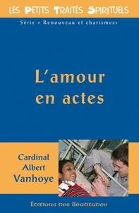 Albert Vanhoye - L'amour en actes.