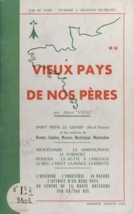 Albert Vétil - Au vieux pays de nos pères - Saint-Méen-le-Grand (Ille-et-Vilaine) et les cantons de Broons, Caulnes, Mauron, Merdrignac, Montauban.