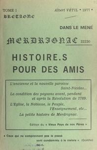 Albert Vétil - La paroisse de Merdrignac en histoires et en images (1) - L'ancienne et la nouvelle paroisse Saint-Nicolas, la condition des paysans avant, pendant et après la Révolution de 1789.