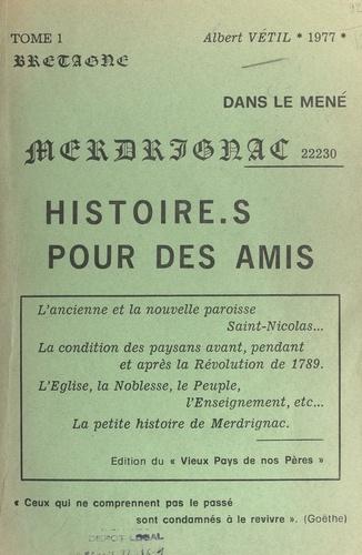 La paroisse de Merdrignac en histoires et en images (1). L'ancienne et la nouvelle paroisse Saint-Nicolas, la condition des paysans avant, pendant et après la Révolution de 1789