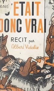 Albert Vidalie et Jean Effel - C'était donc vrai.