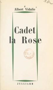 Albert Vidalie - Cadet la rose.