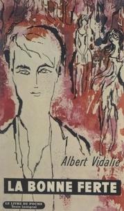 Albert Vidalie - La bonne ferte.
