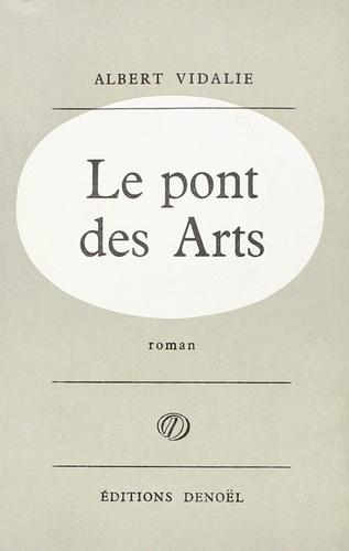 Albert Vidalie - Le pont des Arts.