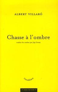Albert Villaro - Chasse à l'ombre.