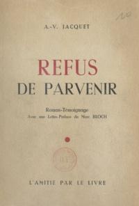 Albert-Vincent Jacquet et Marc Bloch - Refus de parvenir - Roman-témoignage.