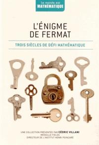 Lénigme de Fermat - Trois siècles de défi mathématique.pdf