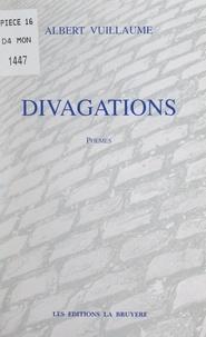 Albert Vuillaume - Divagations.