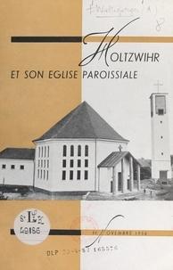 Albert Waltisperger - Holtzwihr et son église paroissiale.