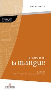 Albert Wendt - Le Baiser de la mangue.