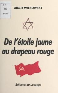 Albert Wilkowsky et Dominique Strauss-Kahn - De l'étoile jaune au drapeau rouge.