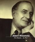 Albert Willemetz - Albert Willemetz - J'ai chanté... la vie !.