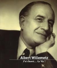 Deedr.fr Albert Willemetz - J'ai chanté... la vie! Image