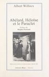 Albert Willocx et Régine Pernoud - Abélard, Héloïse et le Paraclet.